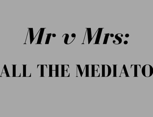 Mr v Mrs: Call the Mediator – A review